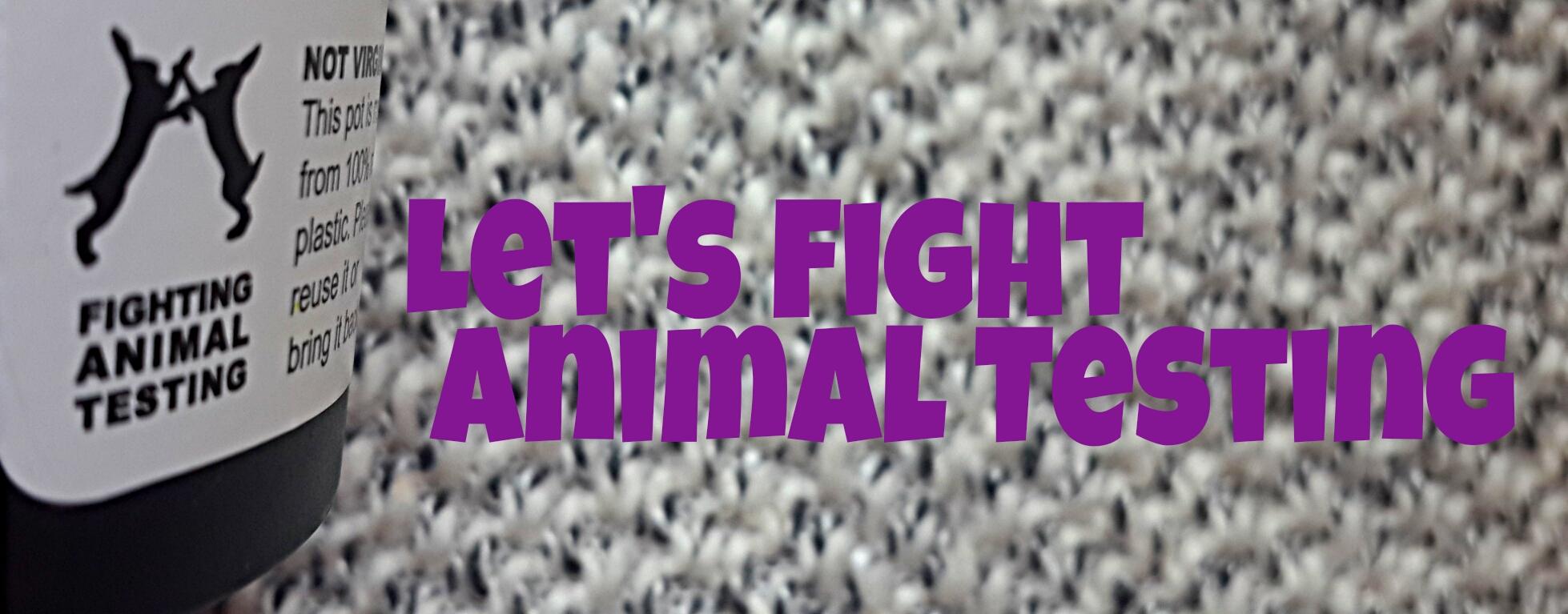Let's Fight Animal Testing - LUSH